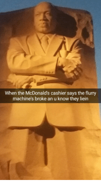 Blackpeopletwitter, McDonalds, and Via: When the McDonald's cashier says the flurry  machine's broke an u know they liein <p>No I don&rsquo;t want a soft drink (via /r/BlackPeopleTwitter)</p>
