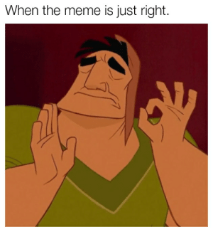 When the meme is just right.