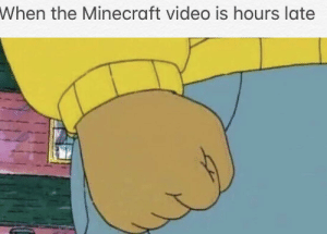 Minecraft, Video, and The Minecraft: When the Minecraft video is hours late Pewds is cruising for a bruising
