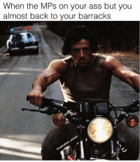 Ass, Memes, and Rambo: When the MPs on your ass but you  almost back to your barracks Not today!!! oafnation counterculture Rambo