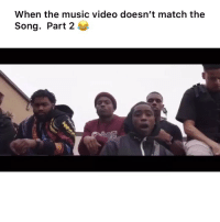Funny, Lmao, and Music: When the music video doesn't match the  Song. Part 2 Lmao snapped 😂 👉🏽(via: @rhino_ @noahboat_)