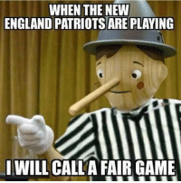 Be Like, England, and New England Patriots: WHEN THE NEW  ENGLAND PATRIOTS ARE PLAYING  I WILL CALLA FAIR GAME NFL refs be like... https://t.co/gHBbEbyZ4E