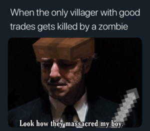 Good, Zombie, and Only One: When the only villager with good  trades gets killed by a zombie  Look how they massacred my bo  y. [Oc] the only one not offering bread for 3 emeralds 😞