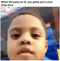 Funny, Lit, and Party: When the party so lit, you gotta put in your  Snap story 😂😂😂 👉🏽(via:@bankroll_pj)