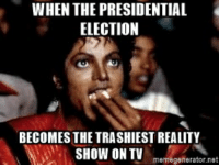Presidential Election Turns Into the Trashiest Reality Show on TV: WHEN THE PRESIDENTIAL  ELECTION  BECOMESS THE TRASHIEST REALITY  SHOW ON TV  nerator.net Presidential Election Turns Into the Trashiest Reality Show on TV