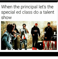 Memes, Principal, and 🤖: When the principal let's the  special ed class do a talent  show Bars ☠😂😂