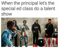 Principal, Hip Hop, and Class: When the principal let's the  special ed class do a talent  show  XXL 😂😂😂 ToyThug