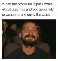 "Http, Passionate, and Teaching: When the professor is passionate  about teaching and you genuinely  understand and enjoy the class <p>Follow your passions via /r/wholesomememes <a href=""http://ift.tt/2F5Fsme"">http://ift.tt/2F5Fsme</a></p>"