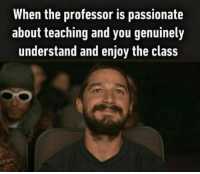 Life, School, and Tumblr: When the professor is passionate  about teaching and you genuinely  understand and enjoy the class awesomacious:  One of the best feelings you experience during school life