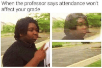 I'm out✌🏽️ engineering engineer science college universtiy imout professor grades student engineeringstudent engineering_memes engineeringrepublic: When the professor says attendance won't  affect your grade I'm out✌🏽️ engineering engineer science college universtiy imout professor grades student engineeringstudent engineering_memes engineeringrepublic