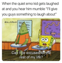 "Emo, Funny, and Life: When the quiet emo kid gets laughed  at and you hear him mumble ""'ll give  you guys something to laugh about""  @no_chillbruhA  Cap l(be excused  fo the  rest of my life? Hey Gunther what's the deal"