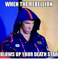 Emperor Phelpatine: WHEN THE REBELLION  BLOWS UP YOUR DEATH STAR Emperor Phelpatine