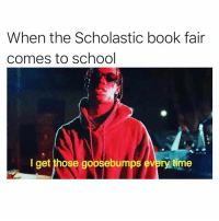 Af, School, and Book: When the Scholastic book fair  comes to school  I get those goosebumps every time Not gonna read em but the covers are scary af @honey_powered