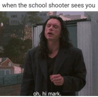 oh hi mark: when the school shooter sees you  oh, hi mark.