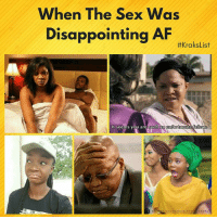 Af, Friends, and Memes: When The Sex Was  Disappointing AF  #KraksList  t seems you aresuch an unt  unate fellow  OKUNGBAYE PHOTOGRAPH Who can relate? 😂😂😂 ➡️ Tag your female friends ❤️🏃🏽 KraksList . Jam of the moment 🔥🔥🔥 Dammy Krane - Your Body (Odoo esisi mi) Video officially now out on YouTube . relationships oneminute sexlife quickie