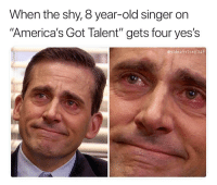 "Memes, Help, and Old: When the shy, 8 year-old singer on  ""America's Got Talent"" gets four yes's  esideofricepilaf same tears when the addict agrees to get professional help in an episode of Intervention"