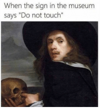 "Memes, 🤖, and Touch: When the sign in the museum  says ""Do not touch"" booooop - Max textpost textposts"