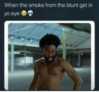 The Worst, Wshh, and Yo: When the smoke from the blunt get in  yo eye The worst...💨😫 #WSHH https://t.co/BIlhi7xcQ0