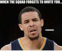 Nba, Good Feeling, and Squade: WHEN THE SQUAD FORGETSTOINVITE YOU...  @NBAMEMES Not a good feeling...