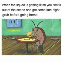 Current mood cuz gainz: When the squad is getting lit so you sneak  out of the scene and get some late night  grub before going home  IG: @thegainz Current mood cuz gainz