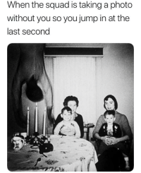 """<p>anyone else via /r/dank_meme <a href=""""http://ift.tt/2EY197D"""">http://ift.tt/2EY197D</a></p>: When the squad is taking a photo  without you so you jump in at the  last second <p>anyone else via /r/dank_meme <a href=""""http://ift.tt/2EY197D"""">http://ift.tt/2EY197D</a></p>"""