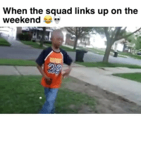 """Lmaoo tag your squad! 😂😂 Song: """"Weakend"""" by @KelvynColt: When the squad links up on the  weekend Lmaoo tag your squad! 😂😂 Song: """"Weakend"""" by @KelvynColt"""