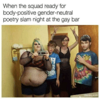 """<p>Body 🅱️ositive (by Kingstevenb1 ) via /r/dank_meme <a href=""""http://ift.tt/2uz8rt5"""">http://ift.tt/2uz8rt5</a></p>: When the squad ready for  body-positive gender-neutral  poetry slam night at the gay bar <p>Body 🅱️ositive (by Kingstevenb1 ) via /r/dank_meme <a href=""""http://ift.tt/2uz8rt5"""">http://ift.tt/2uz8rt5</a></p>"""