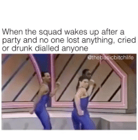 Definitely, Memes, and Pizza: When the squad wakes up after a  party and no one lost anything, cried  or drunk dialled anyone  @the basic bitchlife Most definitely SOUND ON 😭👌🏼this is also how I wake up after dodging a rancid hangover 💅🏼or after leaving myself leftover pizza 💕🍕