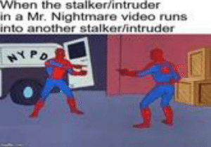 When The Stalkerintruder In A Mr Nightmare Video Runs Into Another Stalkerintruder Hypo When J Cole Sees A Trash Can Spider Man Pointing At Spider Man J Cole Meme On Me Me Lyrics © o/b/o apra amcos, universal music. meme