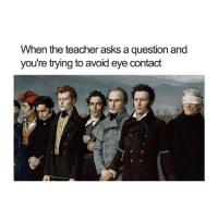 Teacher, Classical Art, and Asks: When the teacher asks a question and  you're trying to avoid eye contact Not me, not me