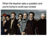 Memes, Teacher, and Classroom: When the teacher asks a question and  you're trying to avoid eye contact Classroom etiquette via /r/memes https://ift.tt/2Pi9O6F