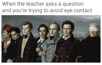 Teacher, Tumblr, and Http: When the teacher asks a question  and you're trying to avoid eye contact @studentlifeproblems