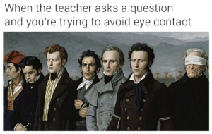 Target, Teacher, and Tumblr: When the teacher asks a question  and you're trying to avoid eye contact enthusispastic:  phdna: As a teacher, I can confirm this is exactly what it looks like from our point of view  Including, if not especially, the guy on the far right.