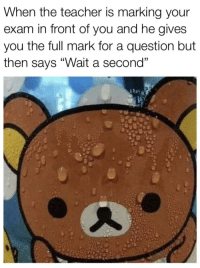"""Memes, Teacher, and Via: When the teacher is marking your  exam in front of you and he gives  you the full mark for a question but  then says """"Wait a second"""" <p>Just give me the mark ffs via /r/memes <a href=""""https://ift.tt/2Mf8eB2"""">https://ift.tt/2Mf8eB2</a></p>"""