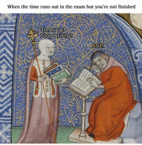 Time, Classical Art, and The Times: When the time runs out in the exam but you're not finished  Stop writing From Elliot
