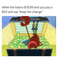 "Memes, Worldstar, and 🤖: When the total is $19.99 and you pay a  $20 and say ""keep the change""  @atlsavagee Here's a nice relatable meme that I can see worldstar reposting 🤞🤞"