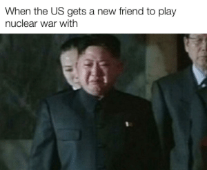 *sad third wheel noises*: When the US gets a new friend to play  nuclear war with *sad third wheel noises*