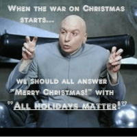 "Great idea!: WHEN THE WAR ON CHRISTMAS  START See.  WE SHOULD ALL ANSWER  MERRY CHRISTMAS!"" wITH  00  TTE Great idea!"