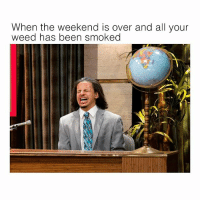 When you're dankrupt and @unemployed_professors has a lecture tomorrow morning 👋👋: When the weekend is over and all your  weed has been smoked When you're dankrupt and @unemployed_professors has a lecture tomorrow morning 👋👋