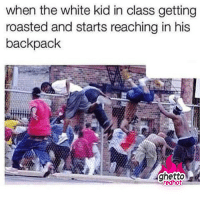 "<p><strong>White kids</strong></p><p><a href=""http://www.ghettoredhot.com/white-kid-roasted/"">http://www.ghettoredhot.com/white-kid-roasted/</a></p>: when the white kid in class getting  roasted and starts reaching in his  backpack  ghetto  redhot <p><strong>White kids</strong></p><p><a href=""http://www.ghettoredhot.com/white-kid-roasted/"">http://www.ghettoredhot.com/white-kid-roasted/</a></p>"