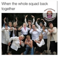 Tag the squad 😂😂😂😂😂😂😂😂: When the whole squad back  together  STAGIRA  WOCHM Tag the squad 😂😂😂😂😂😂😂😂
