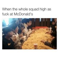 All that salt 😭: When the whole squad high as  fuck at McDonald's All that salt 😭