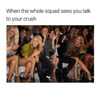 Work it girl 💅🏼 Tag someone: When the whole squad sees you talk  to your crush Work it girl 💅🏼 Tag someone
