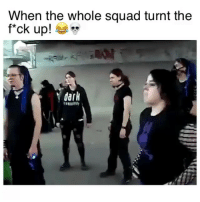 """Tag your squad! 😂😂 Song: """"Dealership"""" by @Cassow: When the whole squad turnt the  f*ck up!  dark Tag your squad! 😂😂 Song: """"Dealership"""" by @Cassow"""