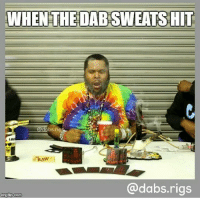 25+ Best Dab Rig Memes | Dabbed Memes, Rigness Memes, the
