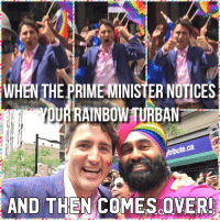 "Http, Via, and Now: WHEN THEPRIME MINISTER NOTICES  URRAINBOW TURBAN  bute.ca  AND THEN COMES OVER! <p>Now that is a genuinely excited Prime Minister. via /r/wholesomememes <a href=""http://ift.tt/2teeOkM"">http://ift.tt/2teeOkM</a></p>"