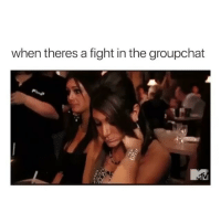 Memes, True, and Fight: when theres a fight in the groupchat This is so true 😂
