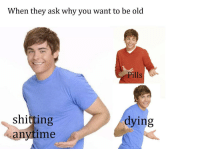 """Dank, Meme, and True: When they ask why you want to be old  Pills  shitting  anytime  dying <p>true? via /r/dank_meme <a href=""""http://ift.tt/2APAUvD"""">http://ift.tt/2APAUvD</a></p>"""