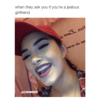 Bitch, Jealous, and School: when they ask you if you're a jealous  girlfriend  (a COHMEDY people from my school are such bitches
