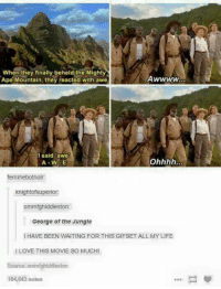 """i love this movie: When they finally beheld the Mighty  AwWWW  Ape Mountain, they reacted with awe  I said awe""""  A W5E  femmebotnoir:  knightofsuperior:  ommfghiddleston  George of the Jungle  HAVE BEEN WAITING FOR THIS GIFSET ALL MY LIFE  I LOVE THIS MOVIE SO MUCHI  source ommfghiddleston  104,643 notes"""